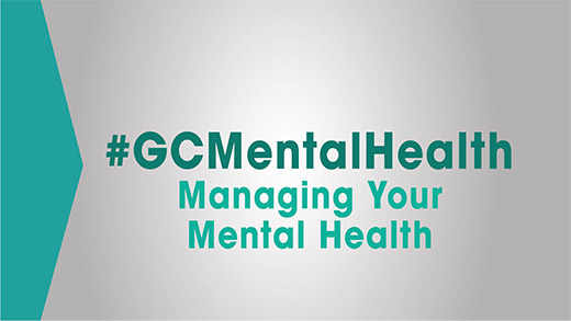 #GCMentalHealth: Managing Your Mental Health