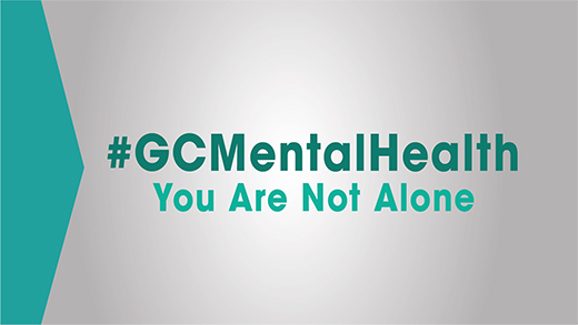 #GCMentalHealth: You Are Not Alone